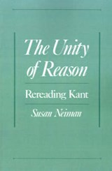 The Unity of Reason | Susan Neiman |
