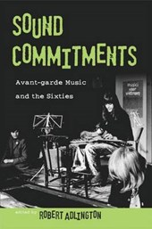 Sound Commitments Avant-garde Music and the Sixties