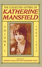 The Collected Letters of Katherine Mansfield: Volume I: 1903-1917