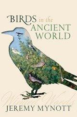 Birds in the Ancient World | MYNOTT, Jeremy | 9780198713654