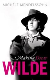Making Oscar Wilde | Michele Mendelssohn | 9780198802365