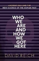 Who We Are and How We Got Here | David Reich | 9780198821250