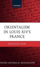 Orientalism in Louis XIV's France | Nicholas Dew |