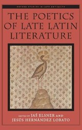 The Poetics of Late Latin Literature | Jas Elsner | 9780199355631