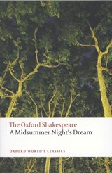 Midsummer Night's Dream: The Oxford Shakespeare | William Shakespeare |