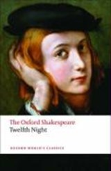 Twelfth Night, or What You Will: The Oxford Shakespeare | William Shakespeare |