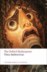 Titus Andronicus: The Oxford Shakespeare | William Shakespeare |