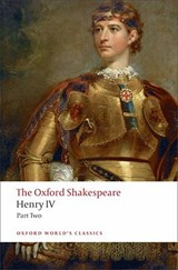 Henry IV, Part 2: The Oxford Shakespeare | auteur onbekend |