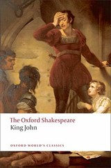 King John: The Oxford Shakespeare | auteur onbekend |