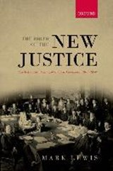 The Birth of the New Justice | Mark Lewis | 9780199660285