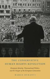 Conservative Human Rights Revolution | Marco Duranti | 9780199811380