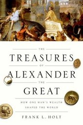 The Treasures of Alexander the Great | Frank Lee Holt | 9780199950966