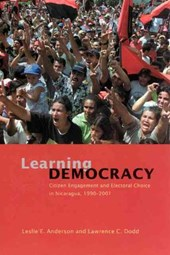 Learning Democracy - Citizen Engagement and Electoral Choice in Nicaragua, 1990-2001