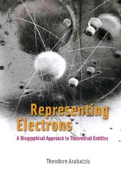 Representing Electrons - A Biographical Approach to Theoretical Entities