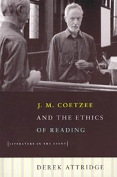 J M Coetzee and the Ethics of Reading - Literature  in the Event
