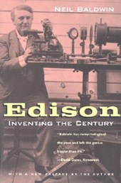Edison - Inventing the Century with a new Preface