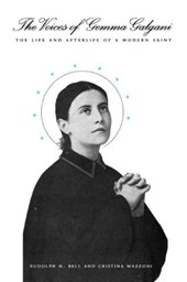 The Voices of Gemma Galgani - The Life & Afterlife  of a Modern Saint