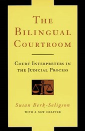 The Bilingual Courtroom - Court Interpreters in the Judicial Process