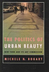 The Politics of Urban Beauty - New York and Its Art Commission