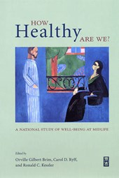 How Healthy Are We? - A National Study of Well- Being at Midlife