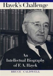 Hayek's Challenge - An Intellectual Biography of F A Hayek