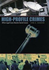 High-Profile Crimes - When Legal Cases Become Social Causes