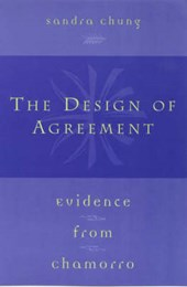 The Design of Agreement - Evidence from Chamorro