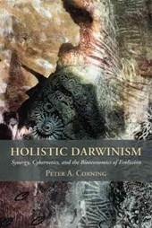 Holistic Darwinism - Synergy, Cybernetics, and the  Bioeconomics of Evolution