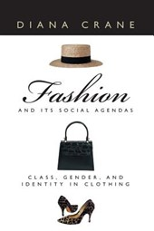 Fashion & Its Social Agendas - Class, Gender & Identity in  Clothing