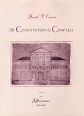 The Constitution in Congress - The Jeffersonians 1801-1829