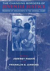 The Changing Borders of Juvenile Justice - Transfer of Adolescents to the Criminal Court