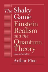 The Shaky Game - Einstein Realism & the Quantum Theory 2e