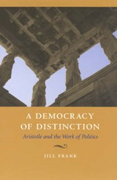 Democracy of Distinction - Aristotle and the Work of Politics