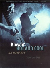 Blowin' Hot and Cool - Jazz and Its Critics