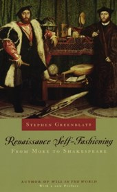 Renaissance Self-Fashioning - From More to Shakespeare