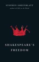 Shakespeare's Freedom | Stephen Greenblatt |