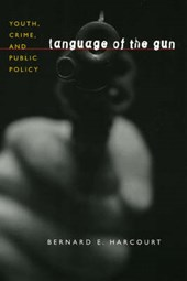 Language of the Gun - Youth, Crime, and Public Policy