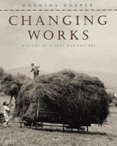 Changing Works - Visions of a Lost Agriculture