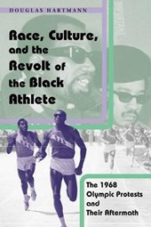 Race, Culture and the Revolt of the Black Athlete - The 1968 Olympic Protests and their Aftermath