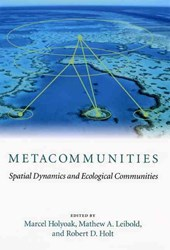 Metacommunities - Spatial Dynamics and Ecological Communities