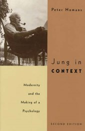 Jung in Context - Modernity & the Making of a Psychology 2e