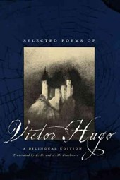 Selected Poems of Victor Hugo - A Bilingual Edition