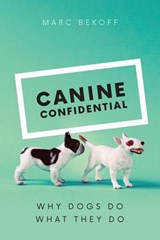 Canine Confidential | Marc Bekoff | 9780226433035