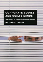 Corporate Bodies and Guilty Minds - The Falure of Corporate Criminal Liability