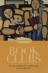 Book Clubs - Women & the Uses of Reading in Everyday Life