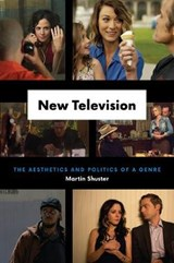 New Television - The Aesthetics and Politics of a Genre | Martin Shuster | 9780226503950