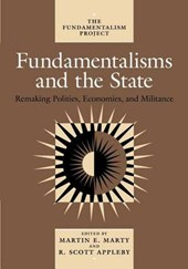 Fundamentalisms & the State - Remaking Polities, Economies, & Militance (Paper)
