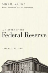 A History of the Federal Reserve - V 1: 1913-1951
