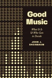 Good Music - What It Is and Who Gets to Decide