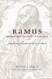 Ramus, Method and the Decay of Dialogue - From the  Art of Discourse to the Art of Reason